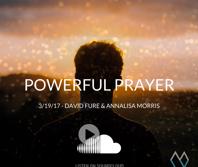 Sunday Sermon – Powerful Prayer